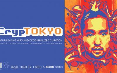 NFT Exhibit 'CrypTOKYO' at TRUNK(HOTEL) ft. 'KING HIRO' by Tadaomi Shibuya