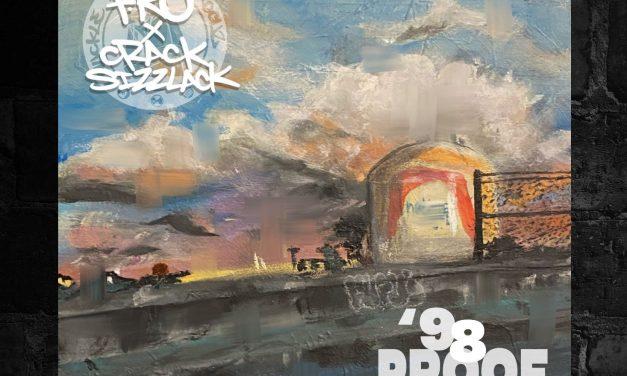 P-Ro x Crack Sizzlack – '98 Proof
